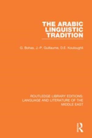 Arabic Linguistic Tradition af Georges Bohas, Jean-Patrick Guillaume, Djamel Eddine Kouloughli