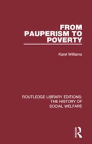From Pauperism to Poverty af Karel Williams