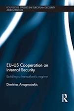 EU-US Cooperation on Internal Security (Routledge Studies in European Security and Strategy)