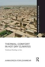 Thermal Comfort in Hot Dry Climates (Routledge Research in Architecture)