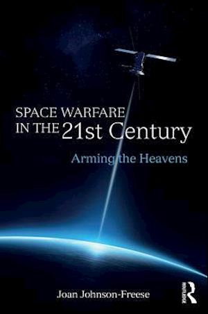 Space Warfare in the 21st Century af Joan Johnson-Freese
