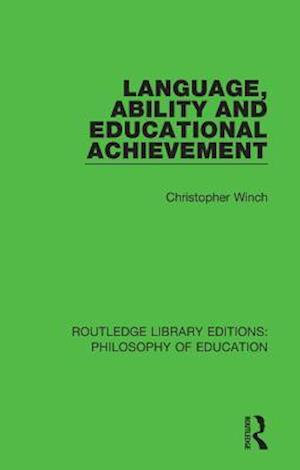 Language, Ability and Educational Achievement af Christopher Winch