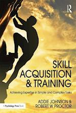 Skill Acquisition and Training af Addie Johnson, Robert W. Proctor