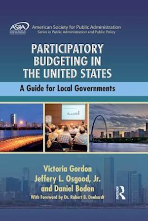 Participatory Budgeting in the United States af Victoria Gordon, Jr. Jeffery L. Osgood, Daniel Boden