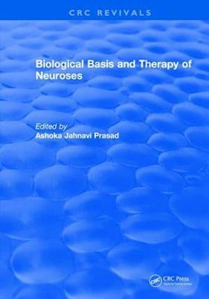 Biological Basis and Therapy of Neuroses