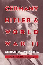 Germany, Hitler, and World War II af Gerhard L. Weinberg