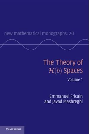 Theory of H(b) Spaces: Volume 1 af Javad Mashreghi, Emmanuel Fricain