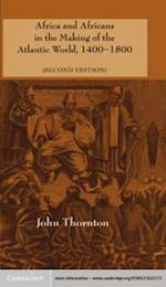 Africa and Africans in the Making of the Atlantic World, 1400-1800 af John Thornton