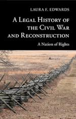 Legal History of the Civil War and Reconstruction (New Histories of American Law)