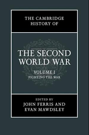 Cambridge History of the Second World War: Volume 1, Fighting the War