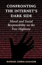 Confronting the Internet's Dark Side af Raphael Cohen-almagor