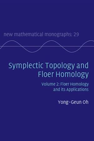 Symplectic Topology and Floer Homology: Volume 2, Floer Homology and its Applications af Yong-Geun Oh
