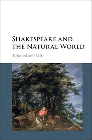 Shakespeare and the Natural World af Tom MacFaul