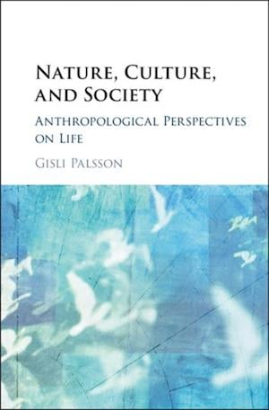 Nature, Culture, and Society af Gisli Palsson