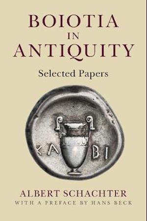 Boiotia in Antiquity af Albert Schachter