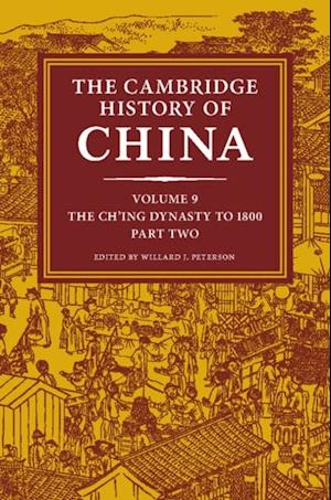 Cambridge History of China: Volume 9, The Ch'ing Dynasty to 1800, Part 2