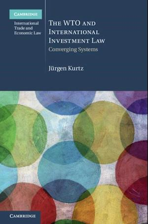 WTO and International Investment Law af Jurgen Kurtz