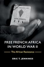 Free French Africa in World War II af Eric T. Jennings