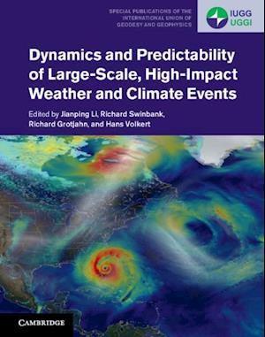 Dynamics and Predictability of Large-Scale, High-Impact Weather and Climate Events