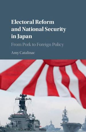 Electoral Reform and National Security in Japan af Amy Catalinac
