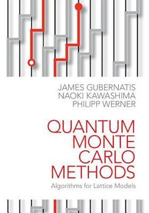 Quantum Monte Carlo Methods af Philipp Werner, James Gubernatis, Naoki Kawashima