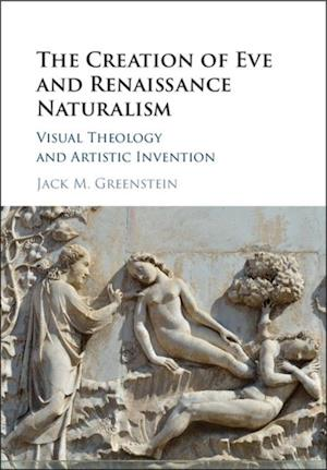 Creation of Eve and Renaissance Naturalism af Jack M. Greenstein