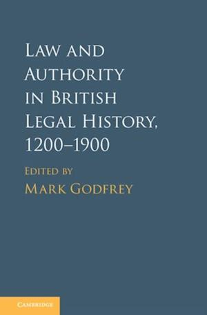 Law and Authority in British Legal History, 1200-1900