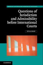 Questions of Jurisdiction and Admissibility before International Courts (Hersch Lauterpacht Memorial Lectures)