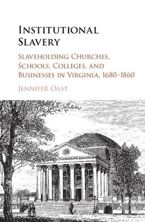Institutional Slavery af Jennifer Oast