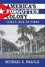 America's Forgotten Colony (Cambridge Studies in US Foreign Relations)