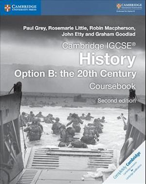 Bog, paperback Cambridge IGCSE (R) History Option B: The 20th Century Coursebook af Paul Grey