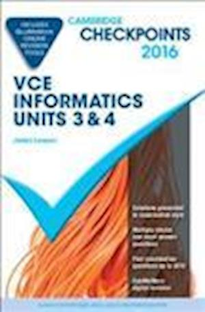 Cambridge Checkpoints VCE Informatics Units 3 and 4 2016 and Quiz Me More