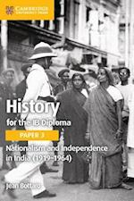 Nationalism and Independence in India (1919-1964) (IB Diploma)