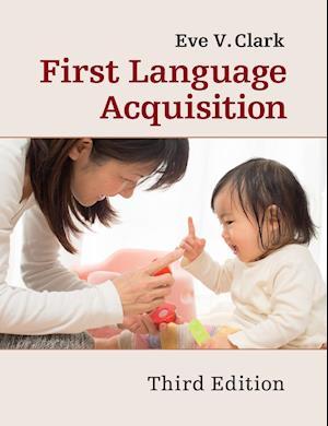Bog, paperback First Language Acquisition af Eve V. Clark