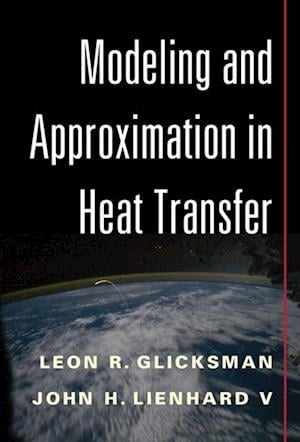 Modeling and Approximation in Heat Transfer af Leon R. Glicksman, John H. Lienhard V