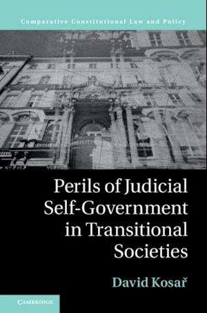 Perils of Judicial Self-Government in Transitional Societies af David Kosar