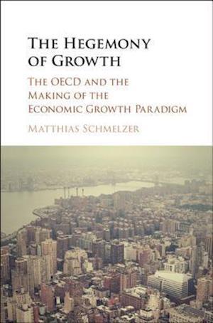 Hegemony of Growth af Matthias Schmelzer