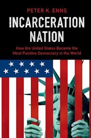 Incarceration Nation af Peter K. Enns