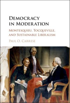 Democracy in Moderation af Paul O. Carrese