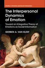 Interpersonal Dynamics of Emotion af Gerben A. van Kleef