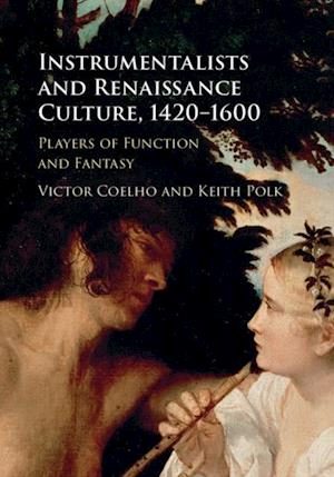 Instrumentalists and Renaissance Culture, 1420-1600
