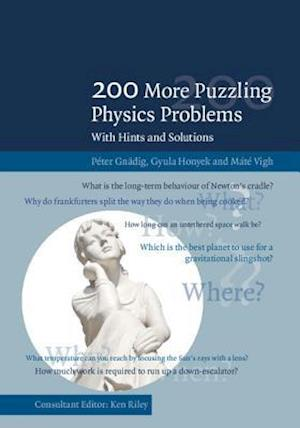 200 More Puzzling Physics Problems af Peter Gnadig, Gyula Honyek, Mate Vigh