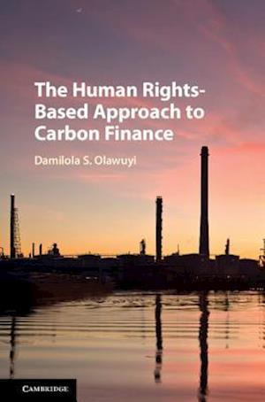 Human Rights-Based Approach to Carbon Finance af Damilola S. Olawuyi