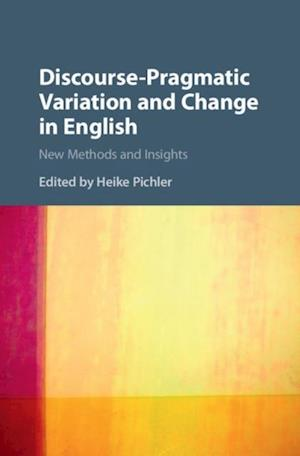 Discourse-Pragmatic Variation and Change in English