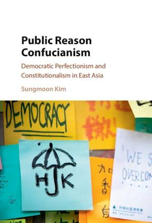 Public Reason Confucianism af Sungmoon Kim