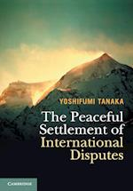 The Peaceful Settlement of International Disputes