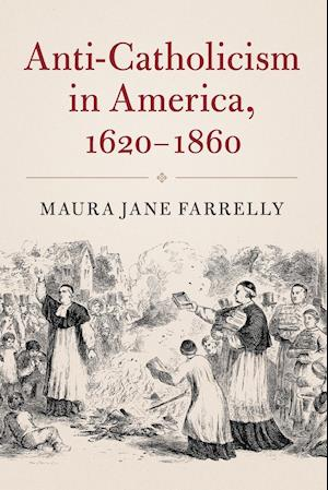 Anti-Catholicism in America, 1620-1860