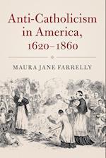 Anti-Catholicism in America, 1620-1860 (Cambridge Essential Histories Paperback)