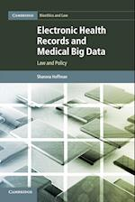 Electronic Health Records and Medical Big Data (Cambridge Bioethics and Law, nr. 32)