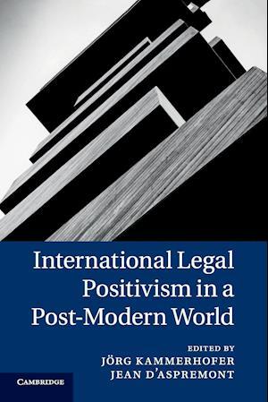 Bog, hæftet International Legal Positivism in a Post-Modern World